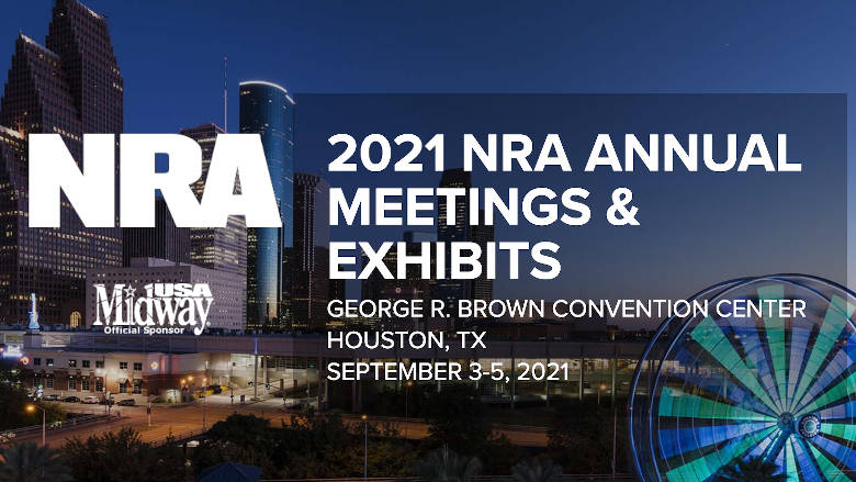 NRA 2021 Annual Meetings & Exhibits Sept 3-5 Houston, Texas